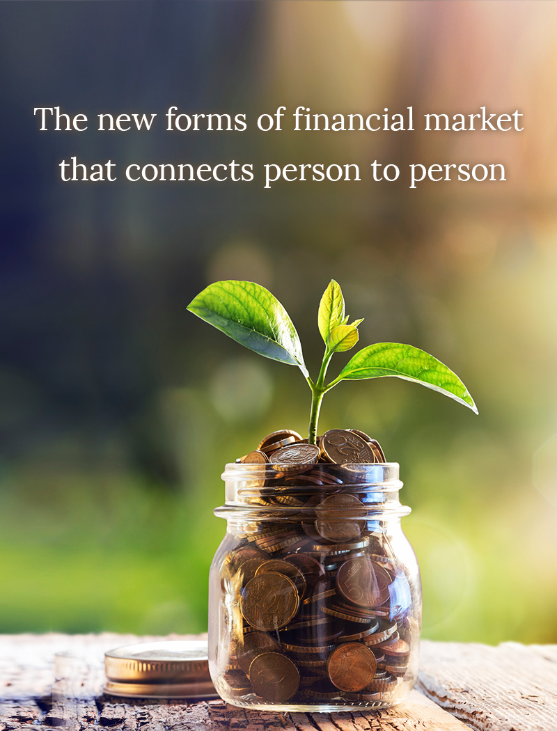 The new forms of financial market that connects person to person