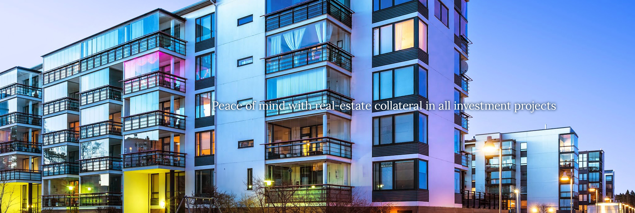 Peace of mind with real-estate collateral in all investment projects